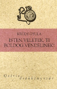 Krúdy Gyula: Isten veletek, ti boldog Vendelinek! - Válogatott elbeszélések -  (Könyv)