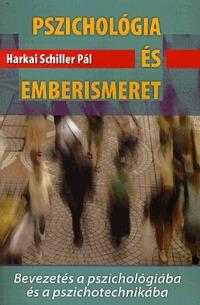 Harkai Schiller Pál: Pszichológia és emberismeret - Bevezetés a pszichológiába és a pszichotechnikába -  (Könyv)