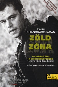 Rajiv Chandrasekaran: Zöld zóna - Fejedelmi élet a Smaragdvárosban - Fejedelmi élet a Smaragdvárosban - Az iraki Zöld Zóna belülről -  (Könyv)