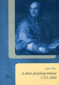 Zakar Péter: A tábori püspökség története 1773-1868 -  (Könyv)
