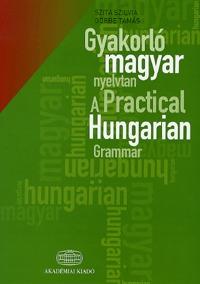 Szita Szilvia, Görbe Tamás: Gyakorló magyar nyelvtan + szójegyzék - A Practical Hungarian Grammar + glossary -  (Könyv)