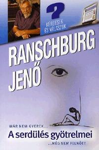Dr. Ranschburg Jenő: A serdülés gyötrelmei - Már nem gyerek, még nem felnőtt - Már nem gyerek, még nem felnőtt -  (Könyv)