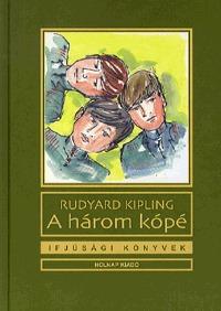 Rudyard Kipling: A három kópé -  (Könyv)
