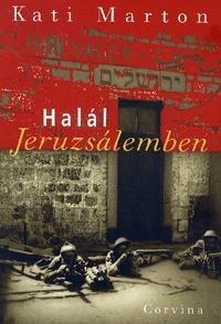 Kati Marton: Halál Jeruzsálemben -  (Könyv)