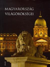 Illés Andrea: Magyarország világörökségei -  (Könyv)