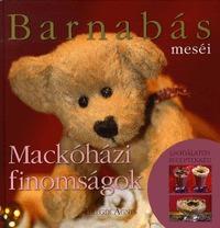 Telegdi Ágnes: Barnabás Meséi - Mackóházi Finomságok (mesék és mesés receptek gyerekeknek) -  (Könyv)