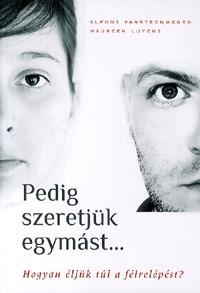 Maureen Luyens, Alfons Vansteenwegen: Pedig szeretjük egymást... - Hogyan éljük túl a félrelépést? -  (Könyv)