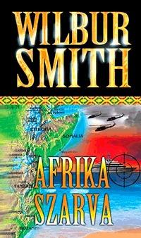 Wilbur Smith: Afrika szarva -  (Könyv)