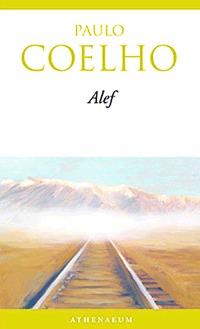 Paulo Coelho: Alef -  (Könyv)