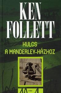 Ken Follett: Kulcs a Manderley-házhoz -  (Könyv)