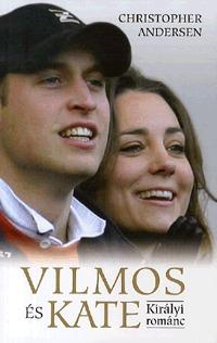 Christopher Andersen: Vilmos és Kate - Királyi románc -  (Könyv)