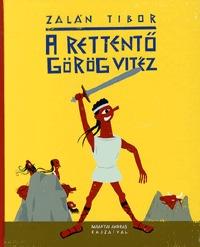Zalán Tibor: A rettentő görög vitéz -  (Könyv)