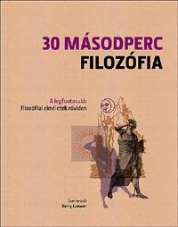 Barry Loewer (Szerk.): 30 másodperc filozófia - A legfontosabb filozófiai elméletek röviden -  (Könyv)