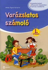 Mihály Ágnes Marianna: Varázslatos számoló 1. évfolyam -  (Könyv)