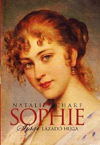 Natalie Scharf: Sophie - Sissi lázadó húga -  (Könyv)