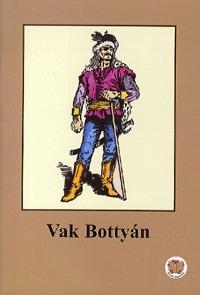 Ligeti Róbert: Vak Bottyán -  (Könyv)