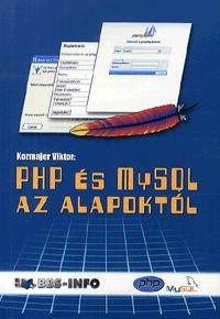 Kozmajer Viktor: PHP és MySQL az alapoktól -  (Könyv)