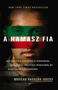 Moszab Hasszán Juszef: A Hamasz fia -  (Könyv)