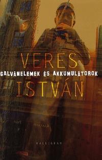 Veres István: Galvánelemek és akkumulátorok -  (Könyv)