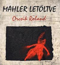 Orcsik Roland: Mahler letöltve -  (Könyv)
