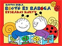 Bartos Erika: Bogyó és Babóca - Évszakos könyv -  (Könyv)
