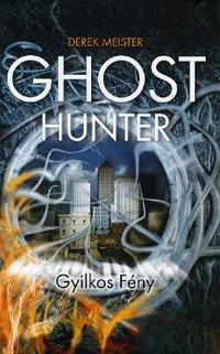 Derek Meister: Ghost Hunter - Gyilkos Fény -  (Könyv)
