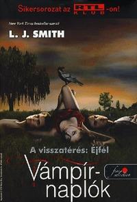 Lisa Jane Smith: Vámpírnaplók 7. - A visszatérés: Éjfél - A visszatérés: Éjfél -  (Könyv)