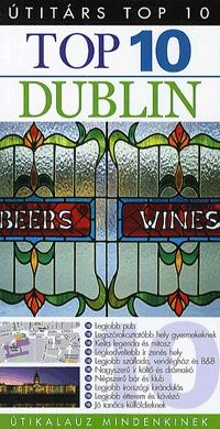Andrew Sanger, Polly Phillimore: Útitárs Top 10 - Dublin - Útikalauz mindenkinek -  (Könyv)