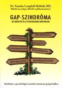 Dr. Natasha Campbell-McBride: Gap-szindróma - Az emésztés és a pszichológia kapcsolata - Kézikönyv a pszichológia zavarok természetes gyógyításához -  (Könyv)