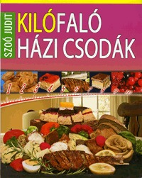 Szoó Judit: Kilófaló házi csodák -  (Könyv)