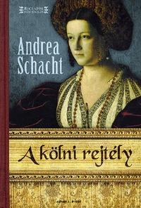 Andrea Schacht: A kölni rejtély -  (Könyv)