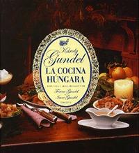 Gundel Károly: La cocina húngara -  (Könyv)