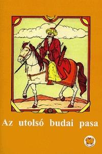 Ligeti Róbert: Az utolsó budai pasa -  (Könyv)
