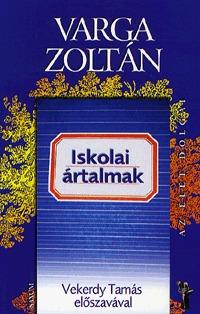 Varga Zoltán: Iskolai ártalmak -  (Könyv)
