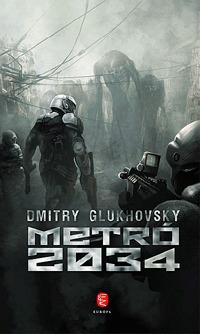 Dmitry Glukhovsky: Metró 2034 -  (Könyv)