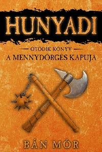 Bán Mór: Hunyadi 5. - A mennydörgés kapuja -  (Könyv)