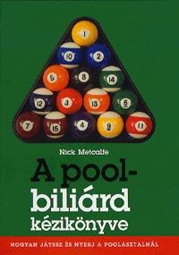 Nick Metcalfe: A pool-biliárd kézikönyve -  (Könyv)