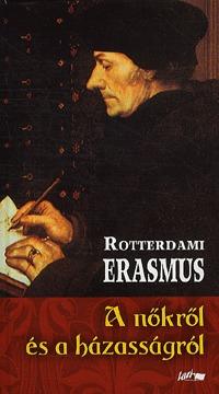 Rotterdami Erasmus: A nőkről és a házasságról -  (Könyv)
