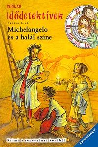 Fabian Lenk: Michelangelo és a halál színe - Krimi a reneszánsz korából - Idődetektívek -  (Könyv)