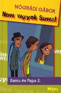 Nógrádi Gábor: Nem vagyok Samu! -  (Könyv)