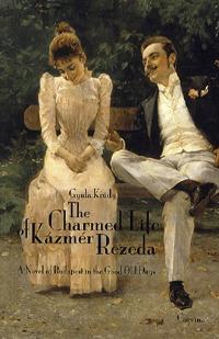 Krúdy Gyula: The Charmed Life of Kázmér Rezeda - A Novel of Budapest in the Good Old Days (Könyv)