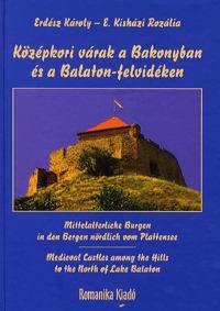 E. Kisházi Rozália, Erdész Károly: Középkori várak a Bakonyban és a Balaton-felvidéken -  (Könyv)
