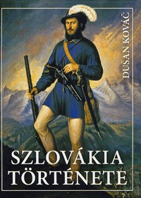 Dusan Kovác: Szlovákia története -  (Könyv)