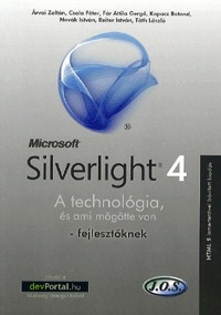 Silverlight 4 - A technológia, és ami mögötte van - fejlesztőknek -  (Könyv)