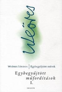 Weöres Sándor: Egybegyűjtött műfordítások I. - KELETI KÖLTŐK -  (Könyv)