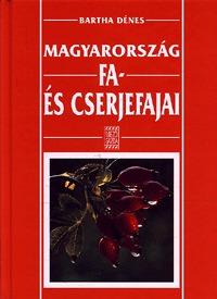 Bartha Dénes: Magyarország fa- és cserjefajai -  (Könyv)