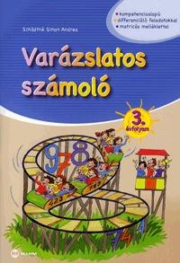 Schädtné Simon Andrea: Varázslatos számoló 3. évfolyam -  (Könyv)