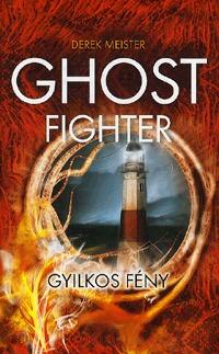 Derek Meister: Ghost Fighter - Gyilkos fény -  (Könyv)