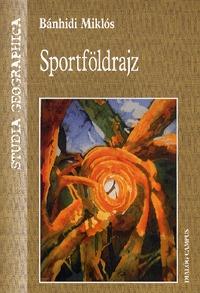 Bánhidi Miklós: Sportföldrajz -  (Könyv)