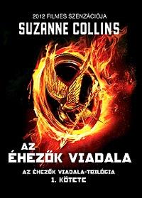 Suzanne Collins: Az éhezők viadala - Az Éhezők Viadala-trilógia 1. kötete -  (Könyv)
